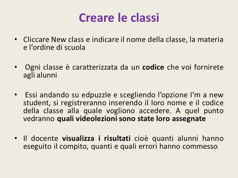 Creare le classi Cliccare New class e indicare il nome della classe, la materia e l'ordine di scuola.