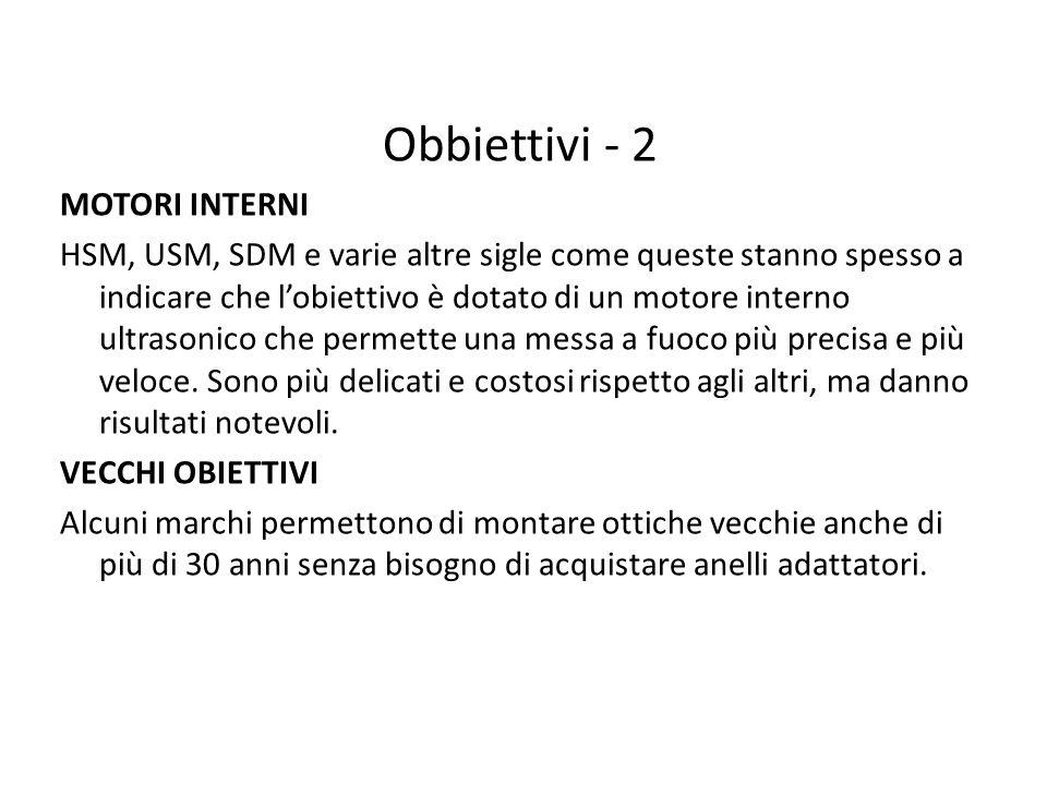 Obbiettivi - 2 MOTORI INTERNI
