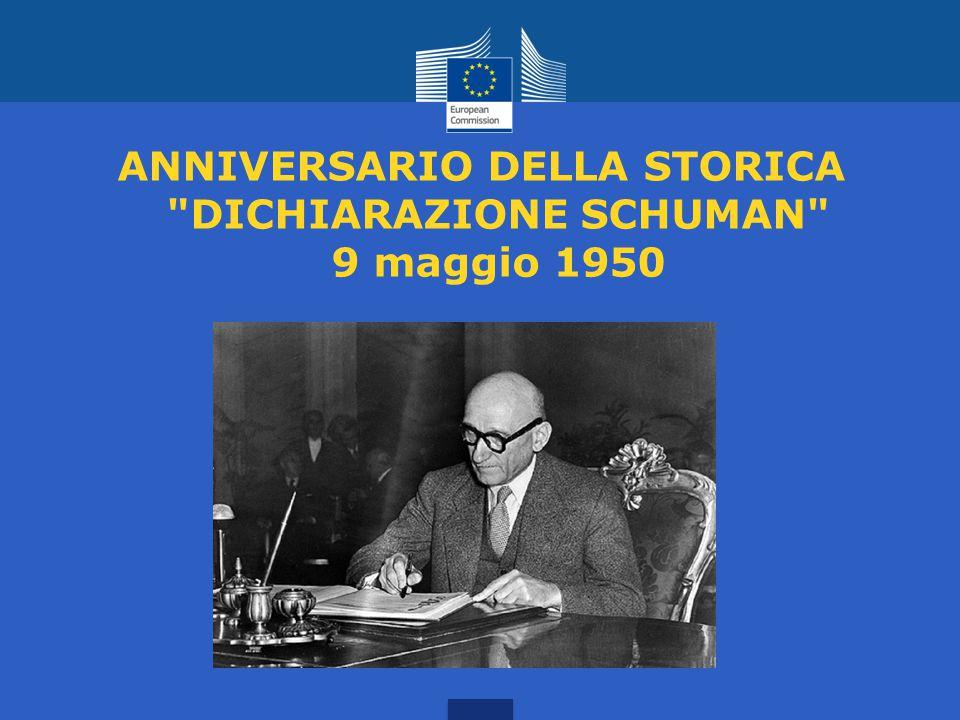 ANNIVERSARIO DELLA STORICA DICHIARAZIONE SCHUMAN 9 maggio 1950