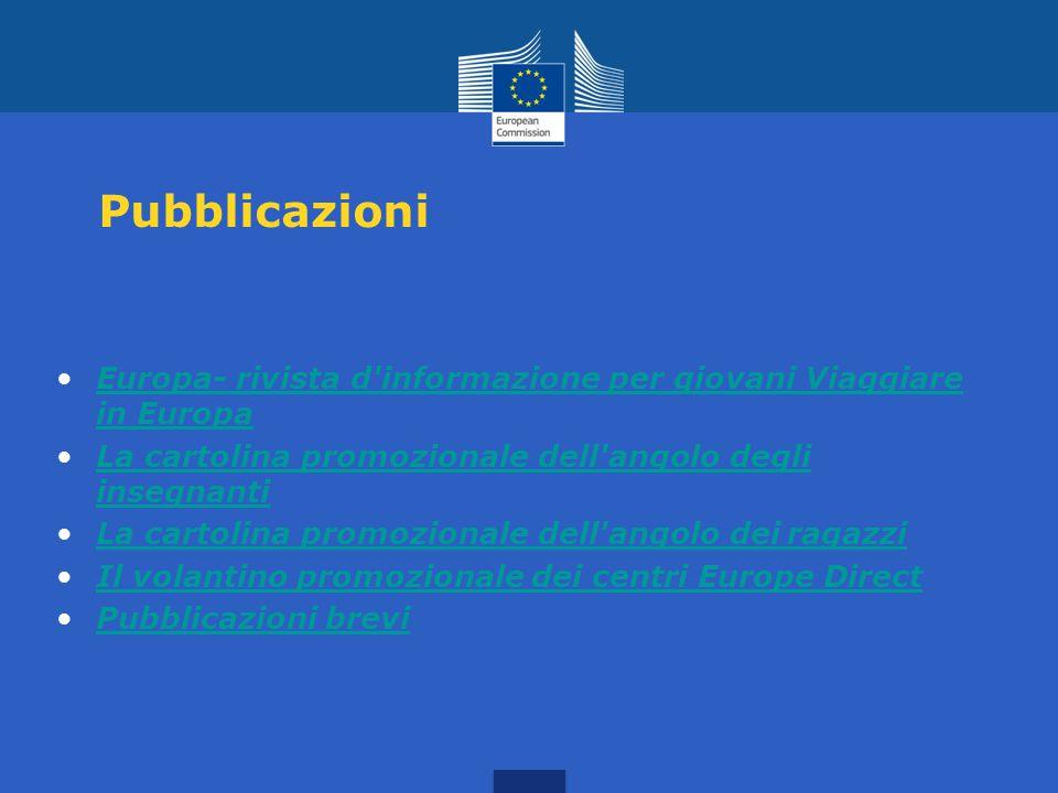 Pubblicazioni Europa- rivista d informazione per giovani Viaggiare in Europa. La cartolina promozionale dell angolo degli insegnanti.
