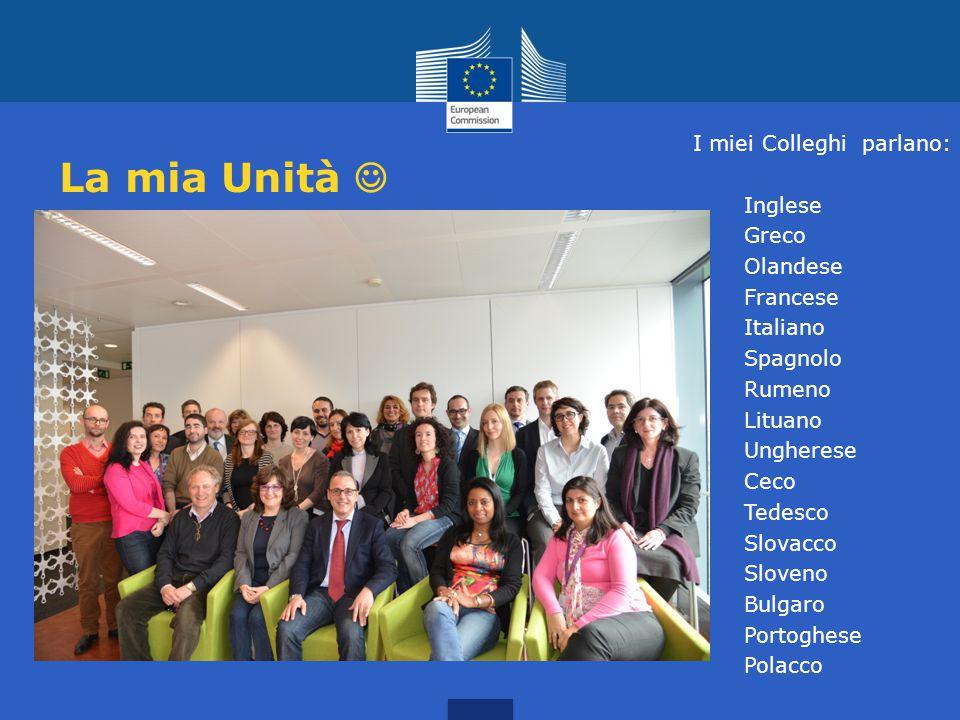 La mia Unità  I miei Colleghi parlano: Inglese Greco Olandese