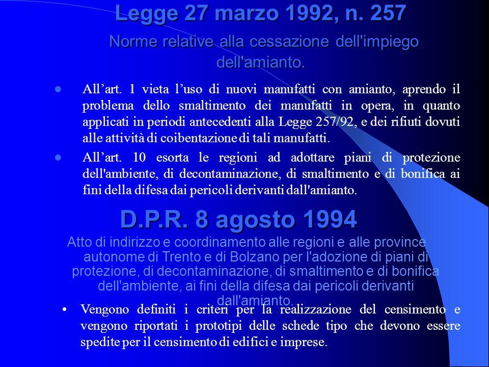 Legge 27 marzo 1992, n. 257 Norme relative alla cessazione dell impiego dell amianto.