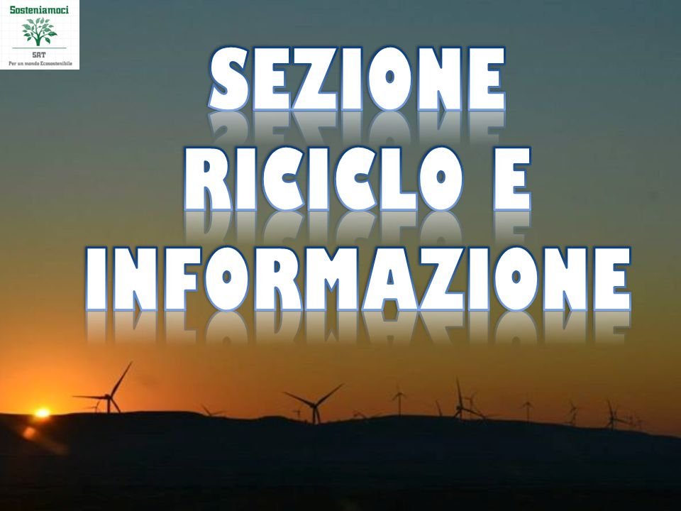 SEZIONE RICICLO E INFORMAZIONE
