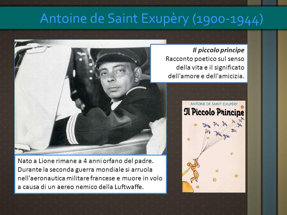 Antoine de Saint Exupèry (1900-1944)