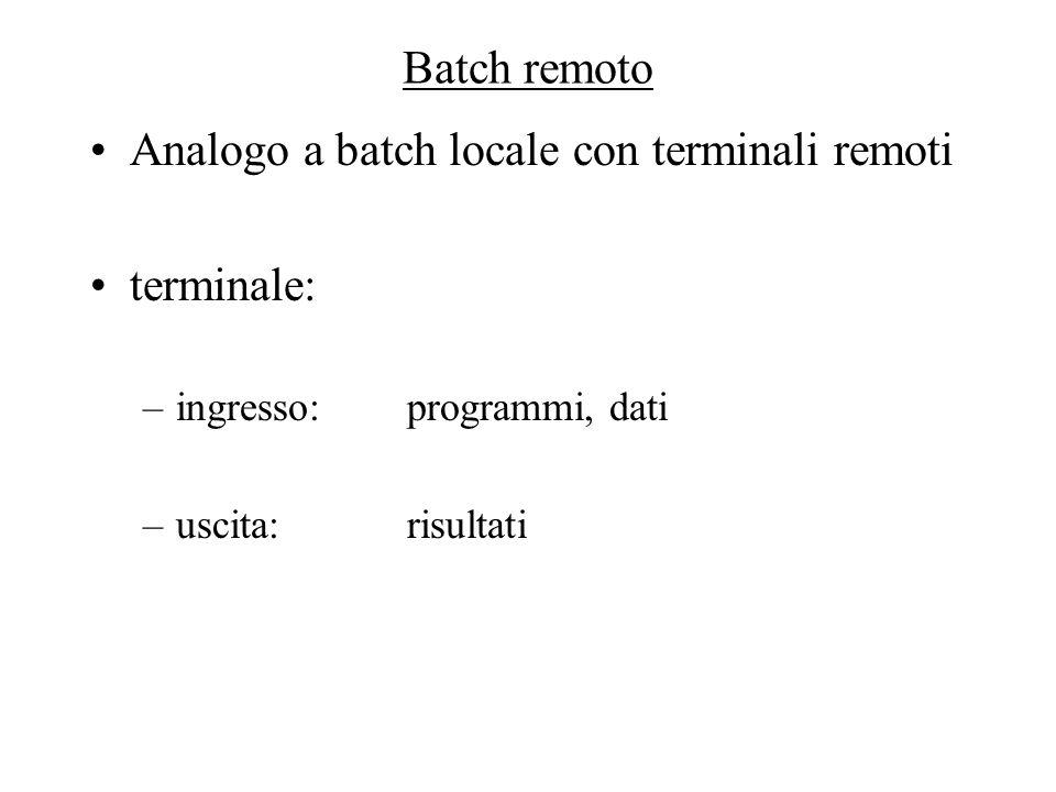 Analogo a batch locale con terminali remoti terminale: