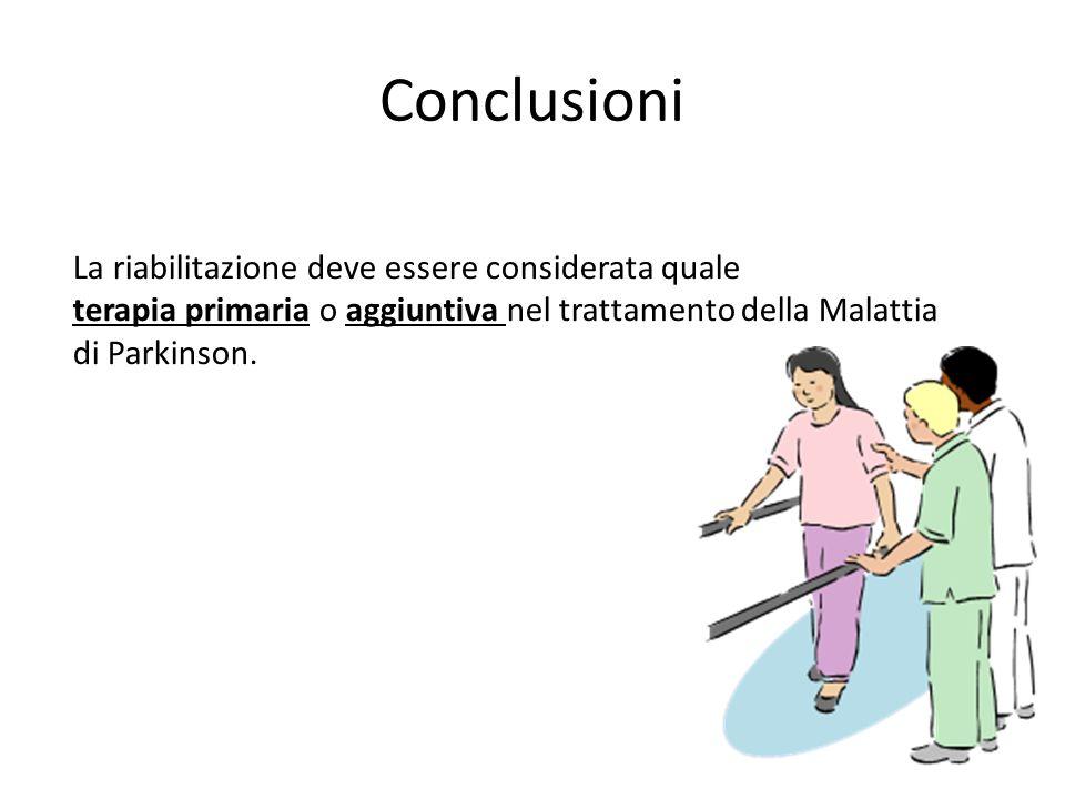Conclusioni La riabilitazione deve essere considerata quale