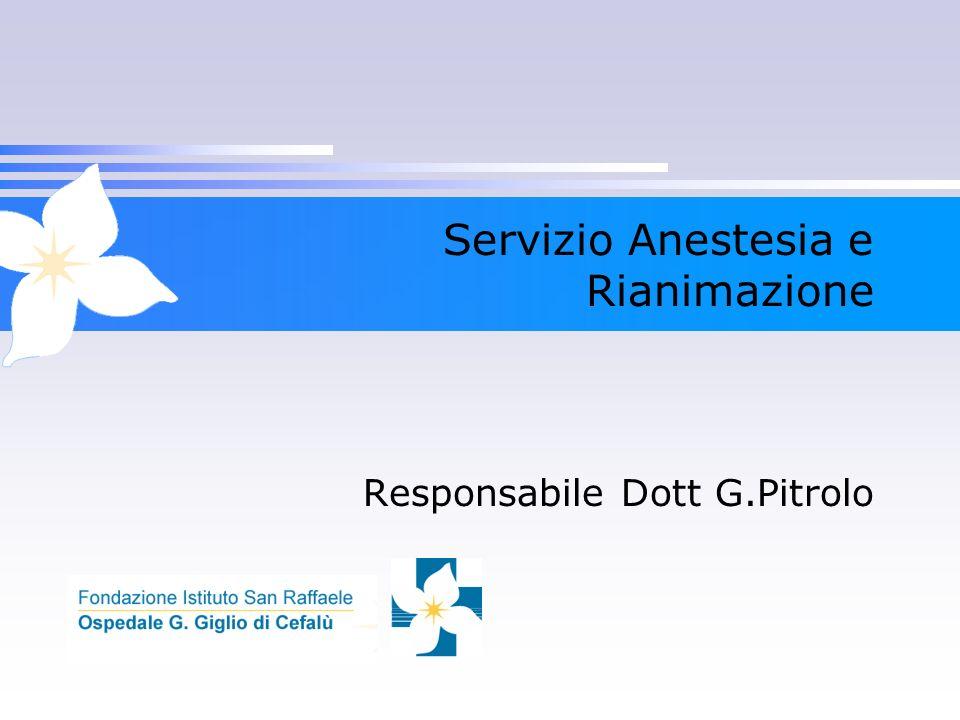 Servizio Anestesia e Rianimazione Responsabile Dott G.Pitrolo