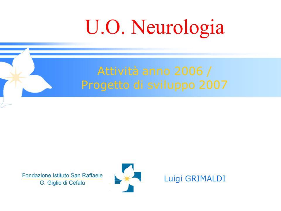 U.O. Neurologia Attività anno 2006 / Progetto di sviluppo 2007