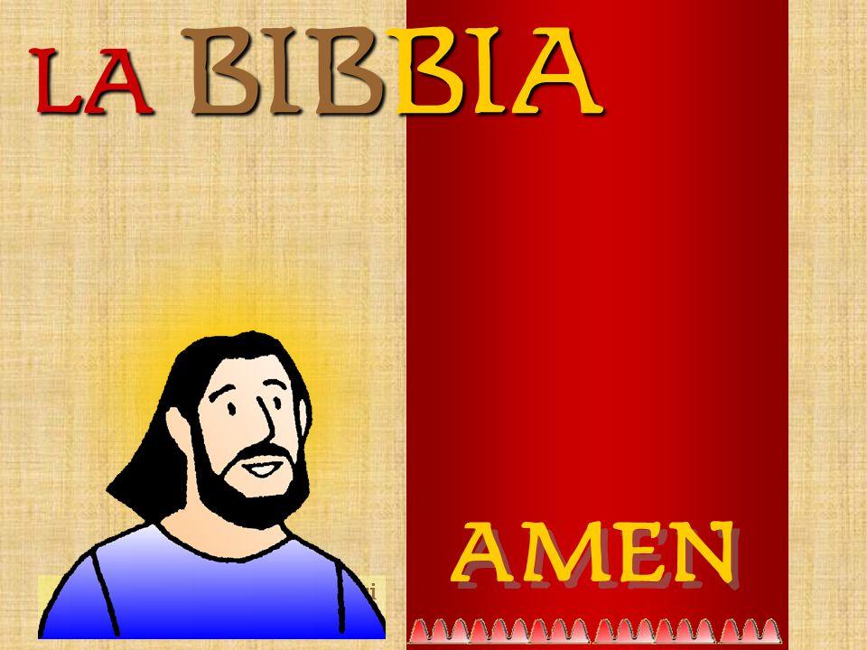 LA BIBBIA AMEN E la Parola si è fatta Carne.