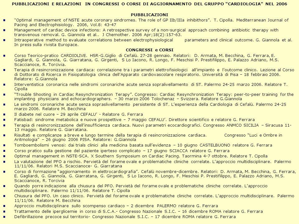 PUBBLICAZIONI E RELAZIONI IN CONGRESSI O CORSI DI AGGIORNAMENTO DEL GRUPPO CARDIOLOGIA NEL 2006