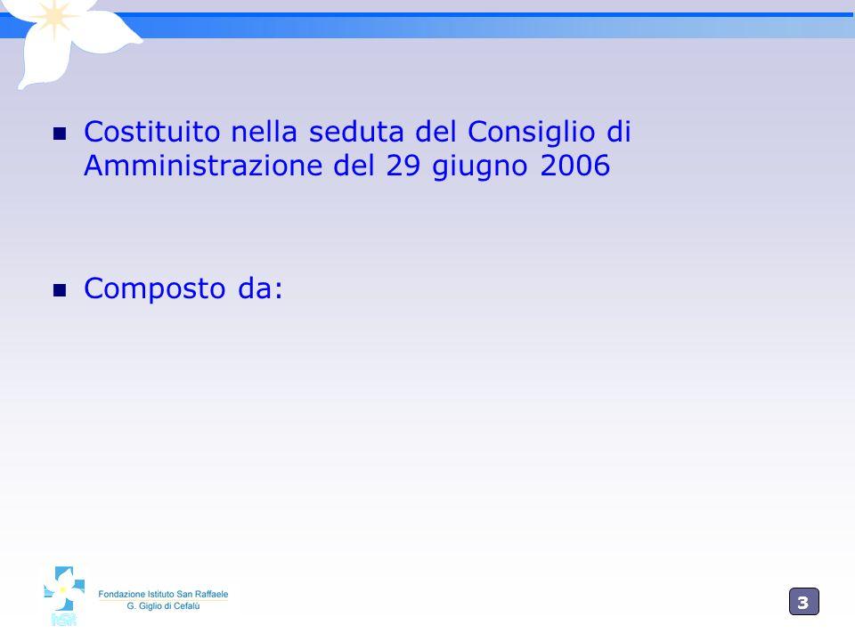 Costituito nella seduta del Consiglio di Amministrazione del 29 giugno 2006