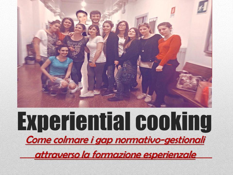 Experiential cooking Come colmare i gap normativo-gestionali