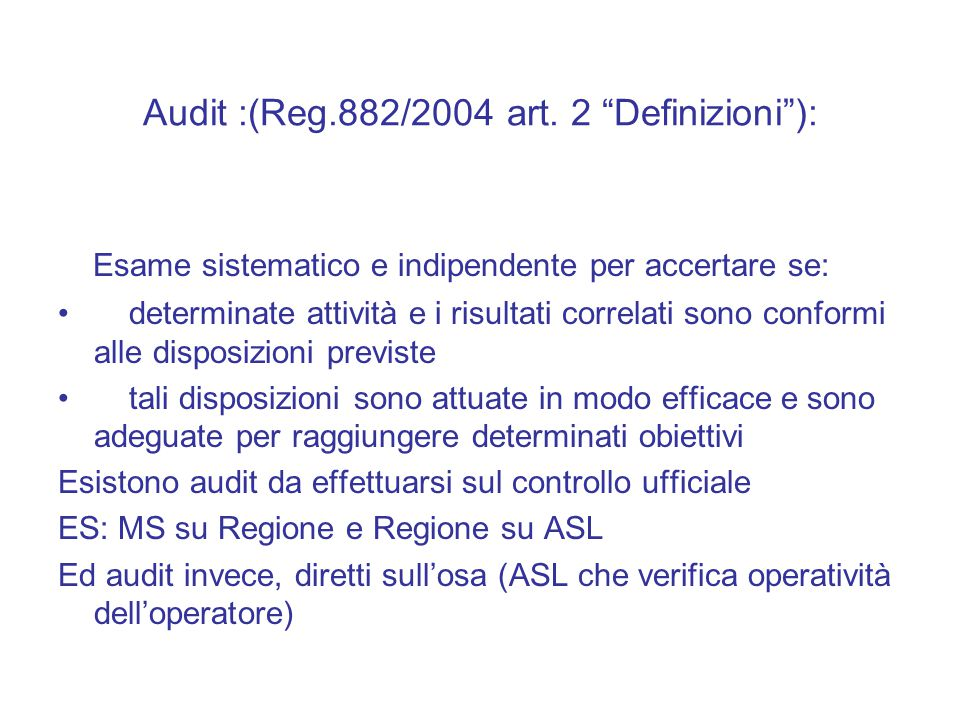 Audit :(Reg.882/2004 art. 2 Definizioni ):