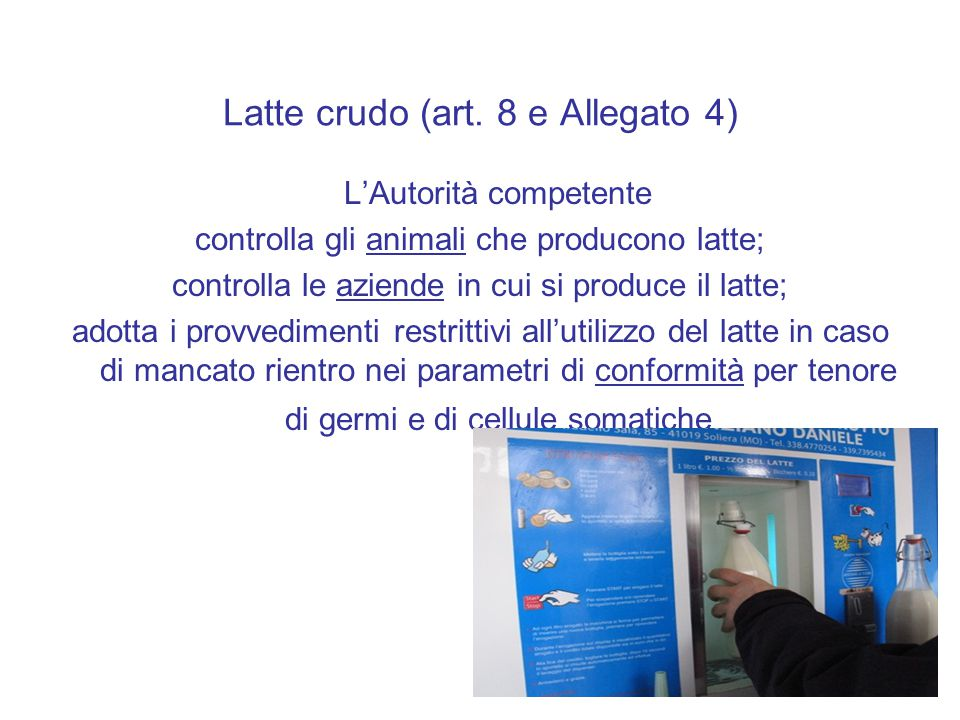 Latte crudo (art. 8 e Allegato 4)