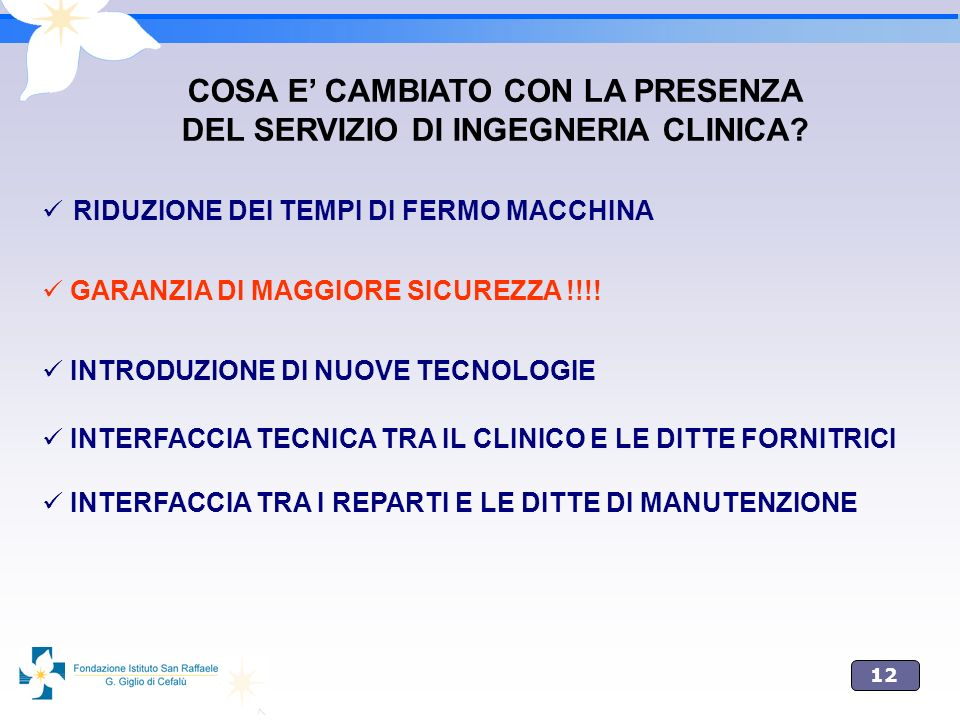 COSA E' CAMBIATO CON LA PRESENZA DEL SERVIZIO DI INGEGNERIA CLINICA