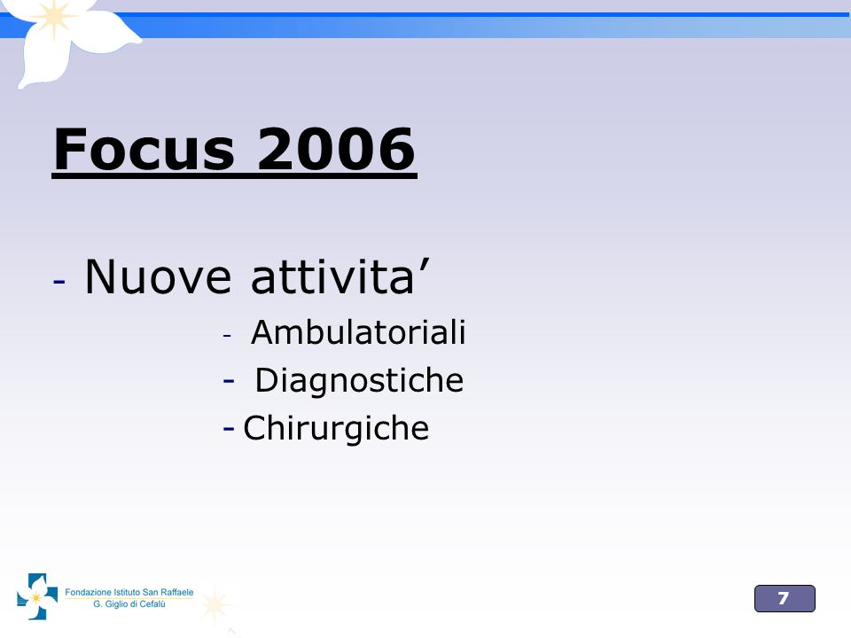 Focus 2006 Nuove attivita' Ambulatoriali Diagnostiche Chirurgiche