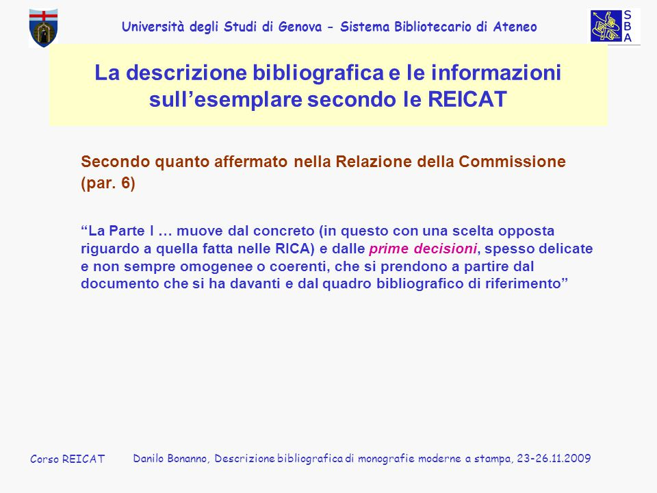 Secondo quanto affermato nella Relazione della Commissione (par. 6)
