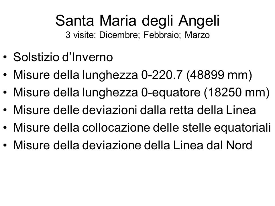 Santa Maria degli Angeli 3 visite: Dicembre; Febbraio; Marzo