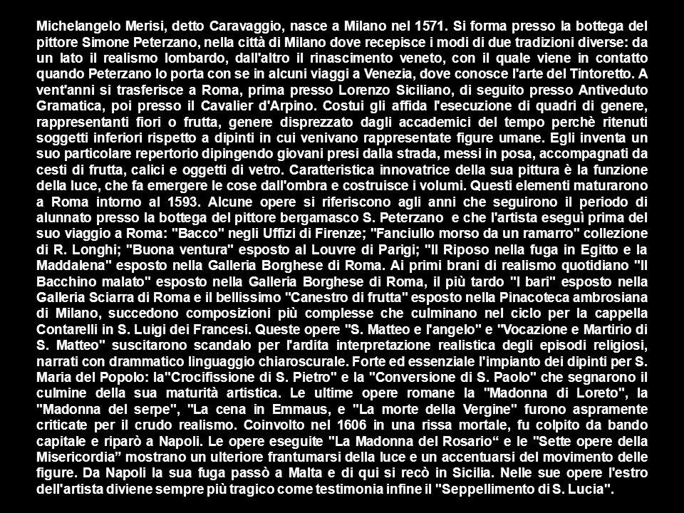 Michelangelo Merisi, detto Caravaggio, nasce a Milano nel 1571