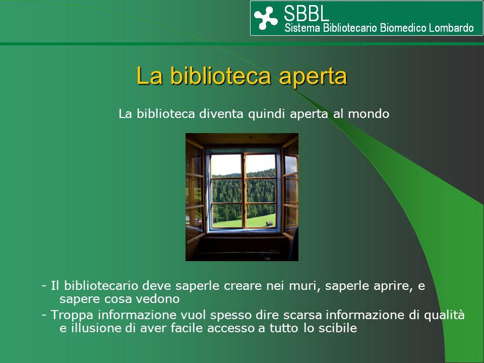 La biblioteca diventa quindi aperta al mondo
