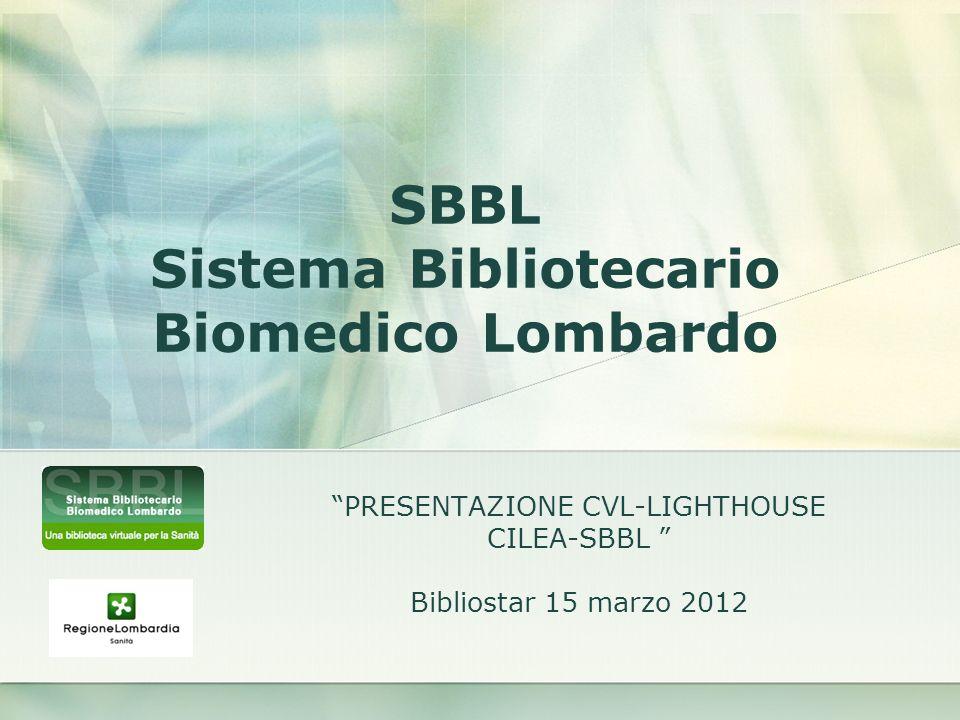 PRESENTAZIONE CVL-LIGHTHOUSE CILEA-SBBL Bibliostar 15 marzo 2012