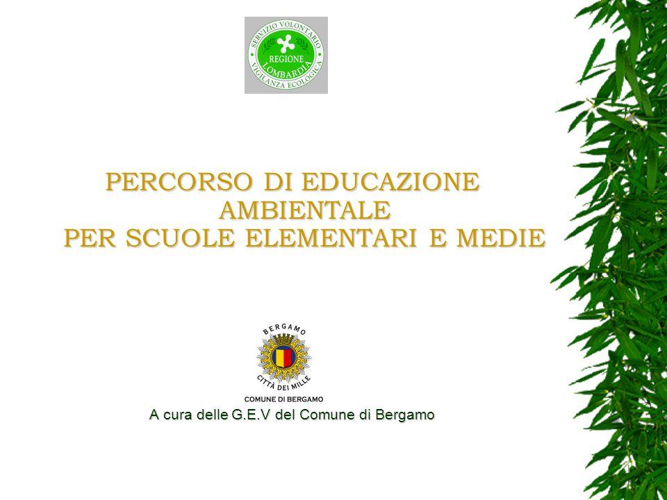 PERCORSO DI EDUCAZIONE AMBIENTALE PER SCUOLE ELEMENTARI E MEDIE