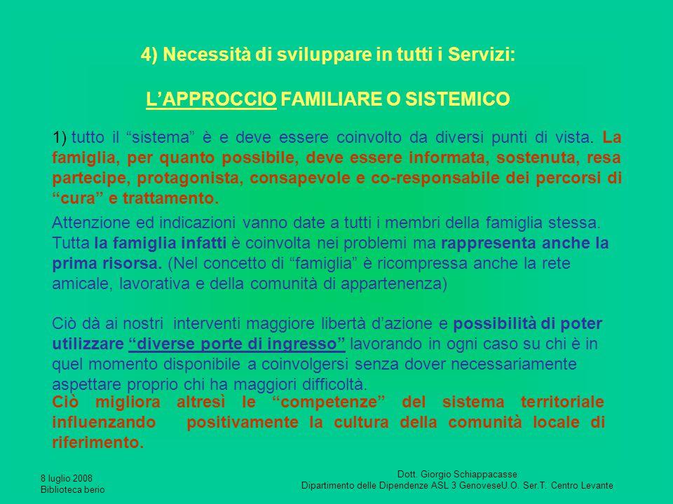 4) Necessità di sviluppare in tutti i Servizi: