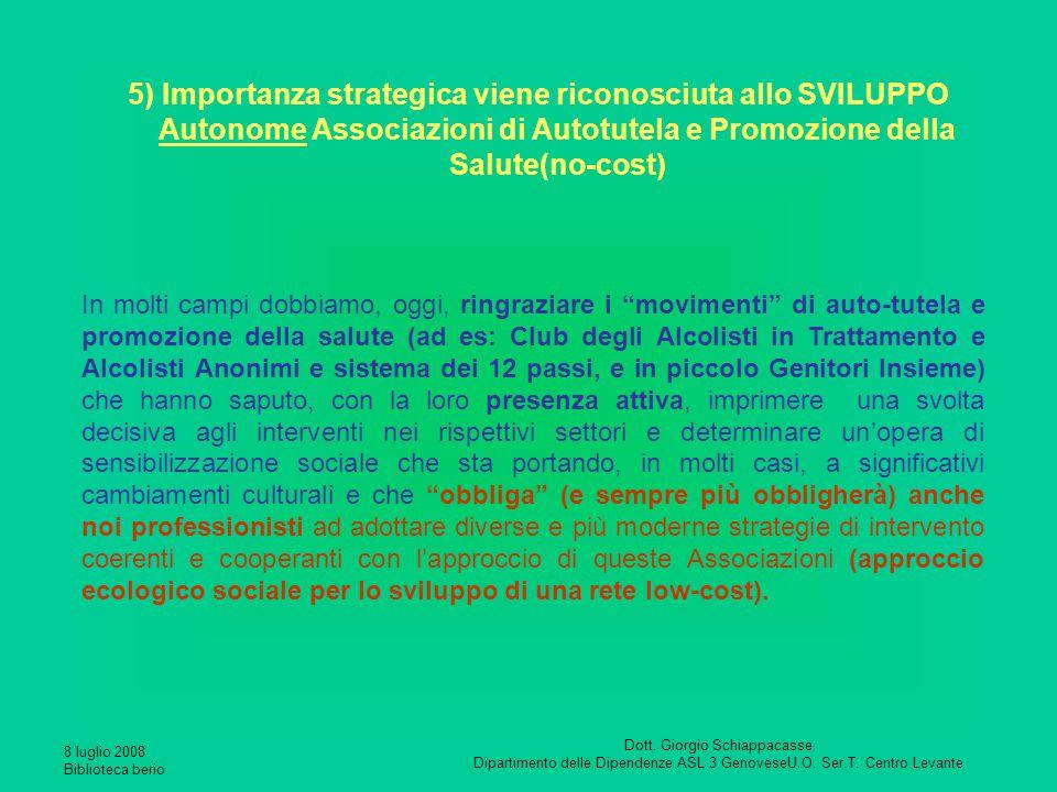 5) Importanza strategica viene riconosciuta allo SVILUPPO Autonome Associazioni di Autotutela e Promozione della Salute(no-cost)