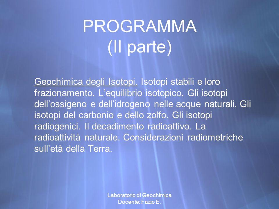 Laboratorio di Geochimica Docente: Fazio E.
