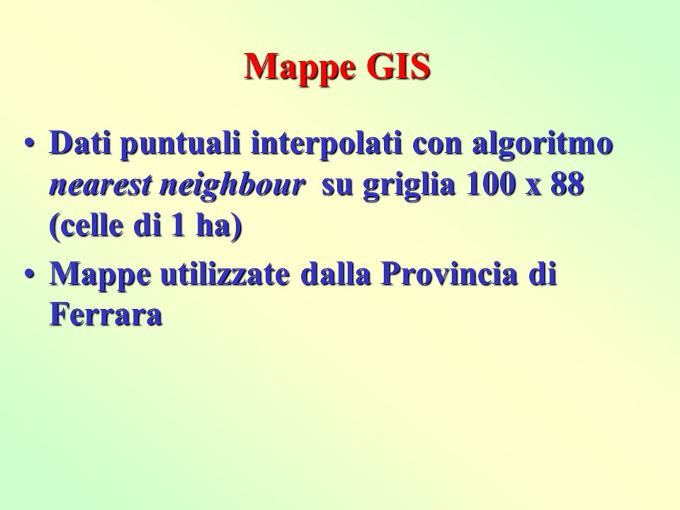 Mappe GIS Dati puntuali interpolati con algoritmo nearest neighbour su griglia 100 x 88 (celle di 1 ha)