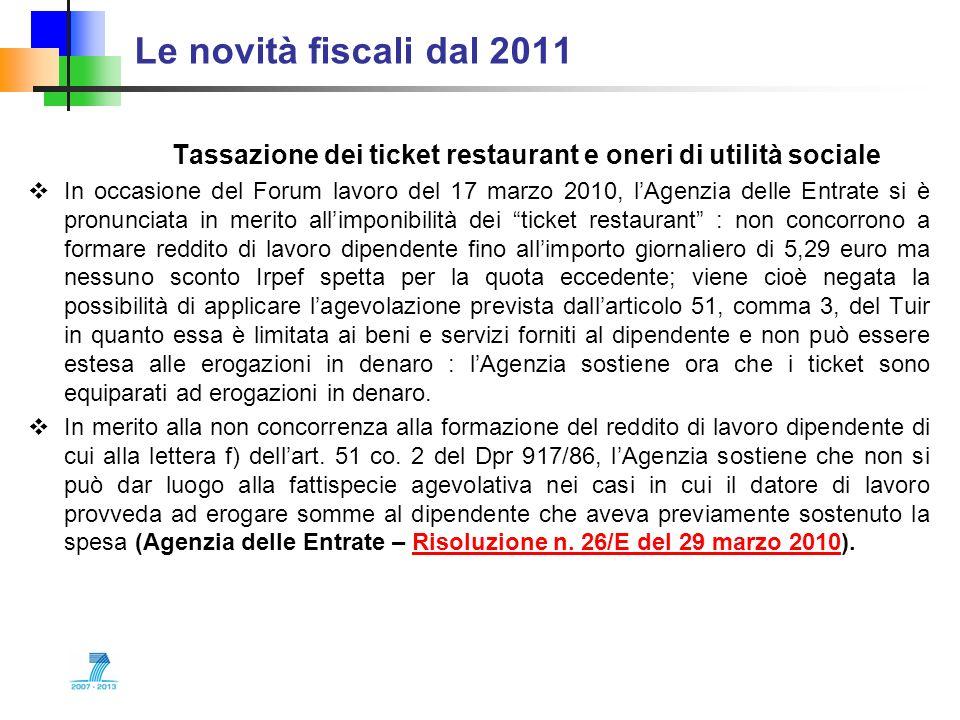 Le novità fiscali dal 2011 Tassazione dei ticket restaurant e oneri di utilità sociale.