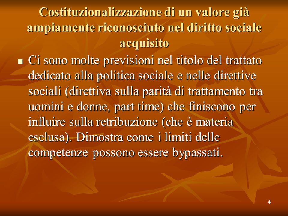 Costituzionalizzazione di un valore già ampiamente riconosciuto nel diritto sociale acquisito