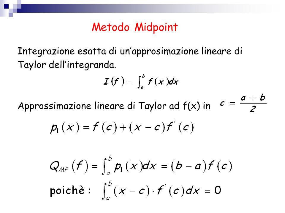 Metodo Midpoint Integrazione esatta di un'approsimazione lineare di