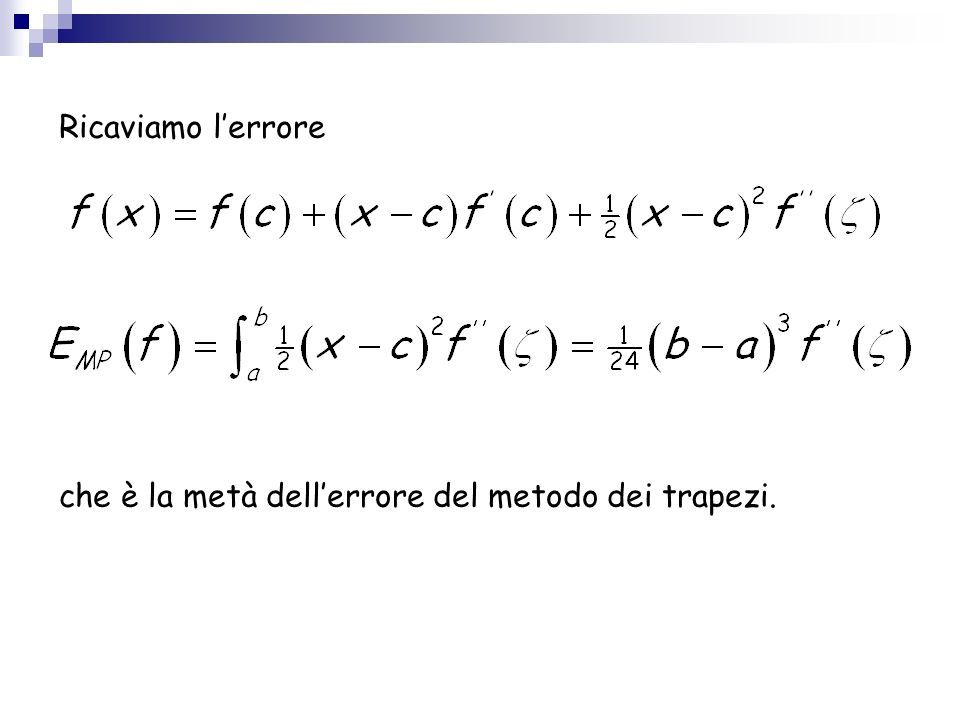 Ricaviamo l'errore che è la metà dell'errore del metodo dei trapezi.
