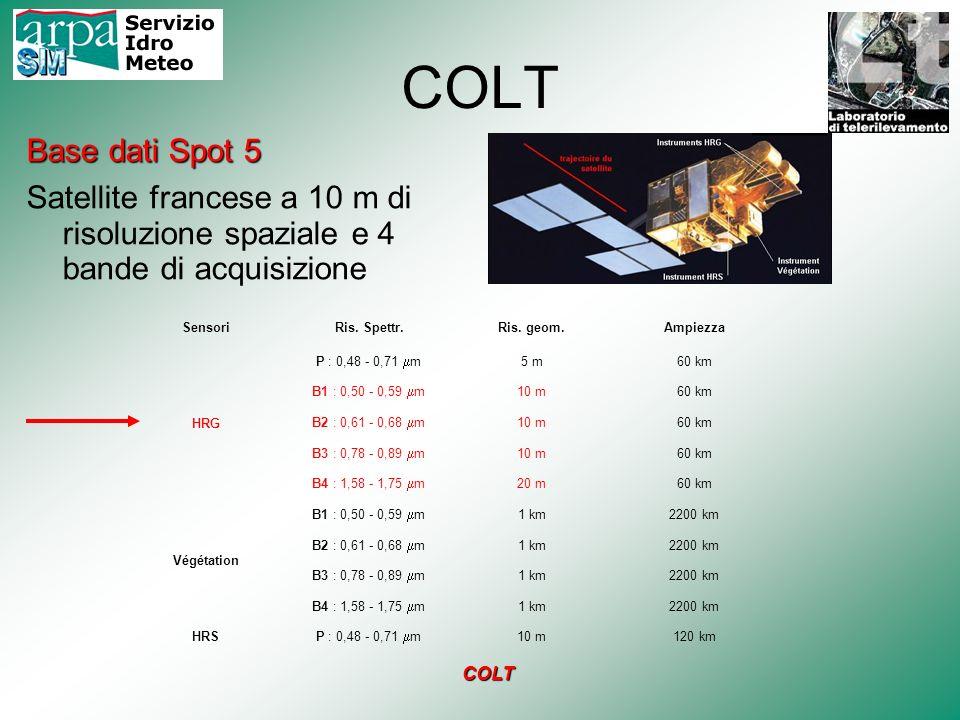 COLT Base dati Spot 5. Satellite francese a 10 m di risoluzione spaziale e 4 bande di acquisizione.
