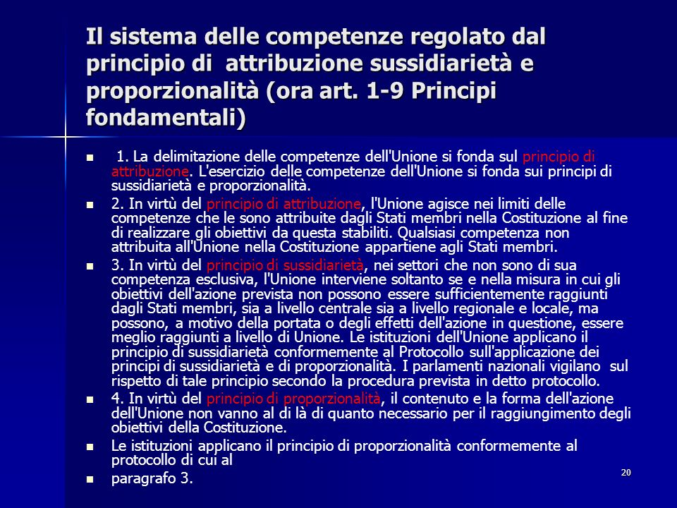 Il sistema delle competenze regolato dal principio di attribuzione sussidiarietà e proporzionalità (ora art. 1-9 Principi fondamentali)