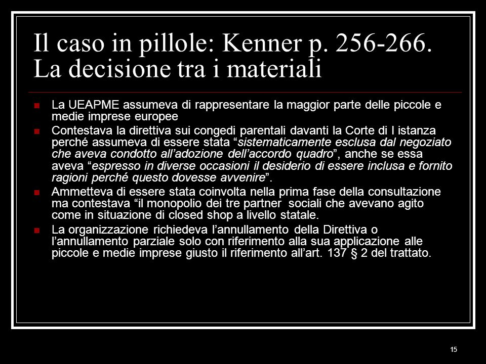 Il caso in pillole: Kenner p. 256-266. La decisione tra i materiali