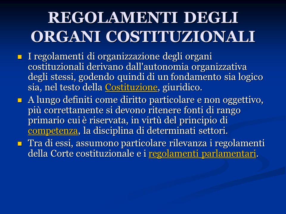REGOLAMENTI DEGLI ORGANI COSTITUZIONALI