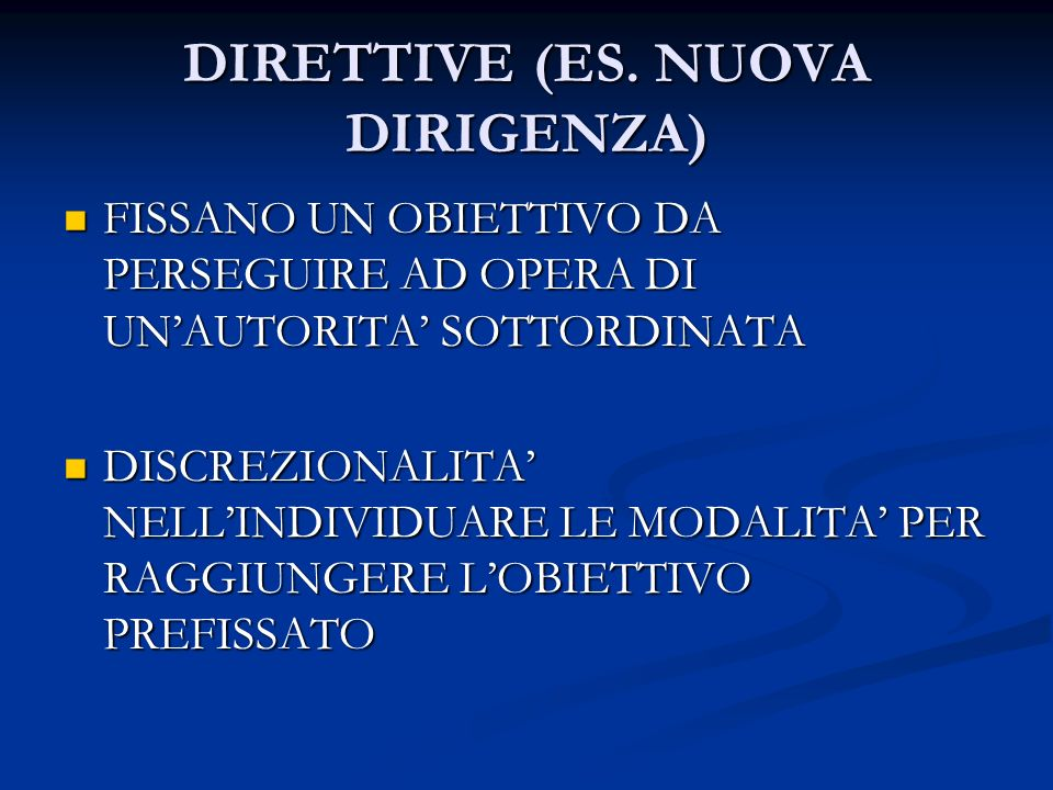 DIRETTIVE (ES. NUOVA DIRIGENZA)