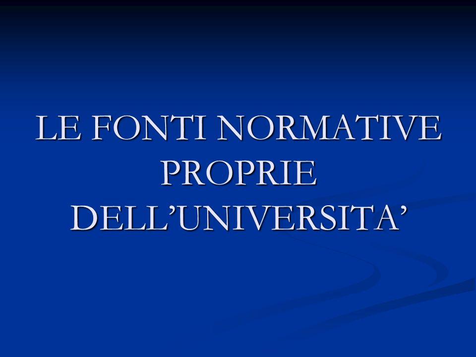 LE FONTI NORMATIVE PROPRIE DELL'UNIVERSITA'