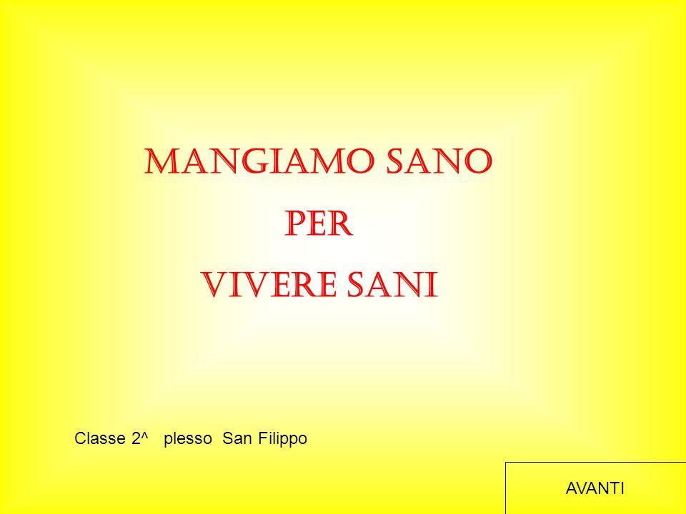 MANGIAMO SANO PER VIVERE SANI