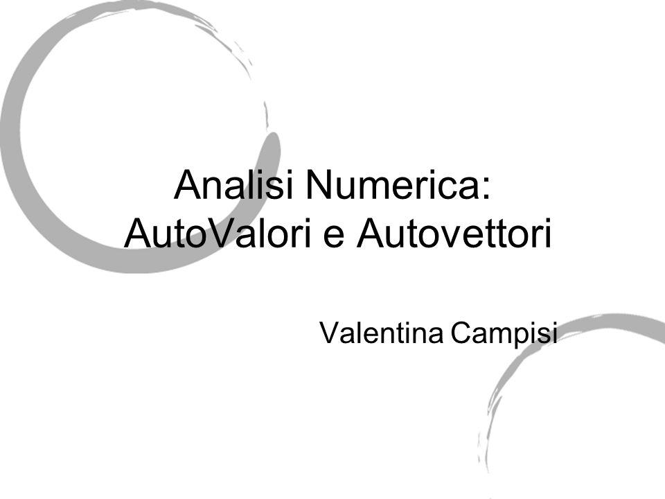 Analisi Numerica: AutoValori e Autovettori