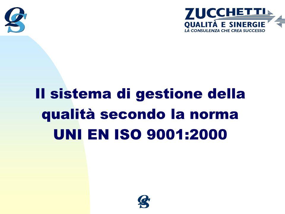 Il sistema di gestione della qualità secondo la norma UNI EN ISO 9001:2000