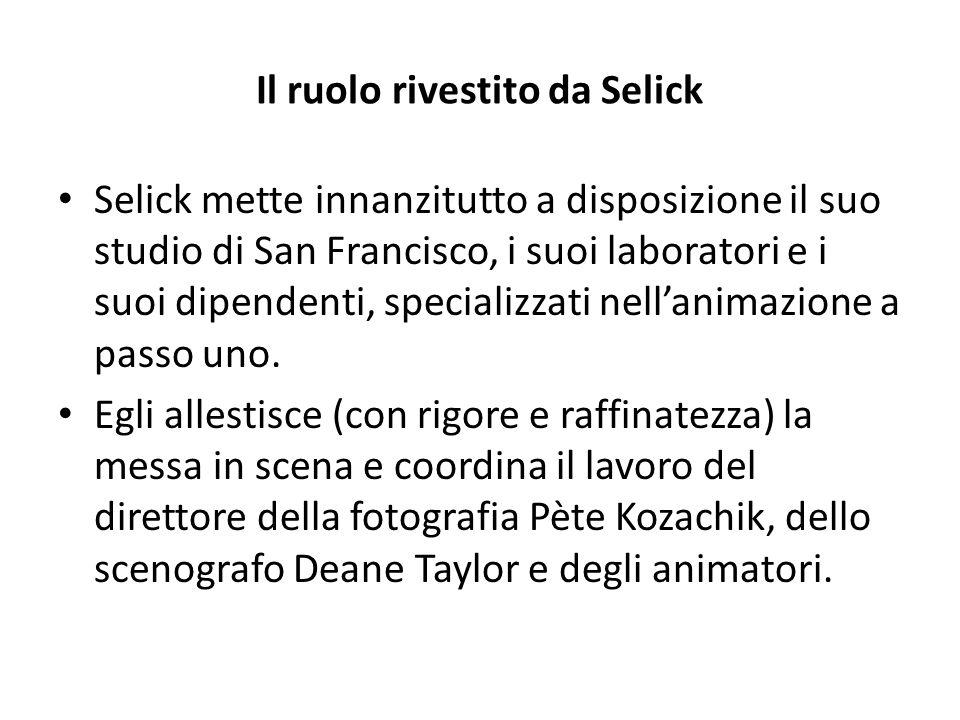 Il ruolo rivestito da Selick