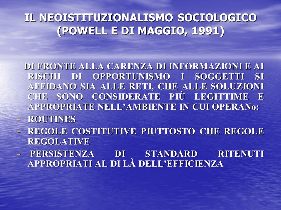 IL NEOISTITUZIONALISMO SOCIOLOGICO (POWELL E DI MAGGIO, 1991)