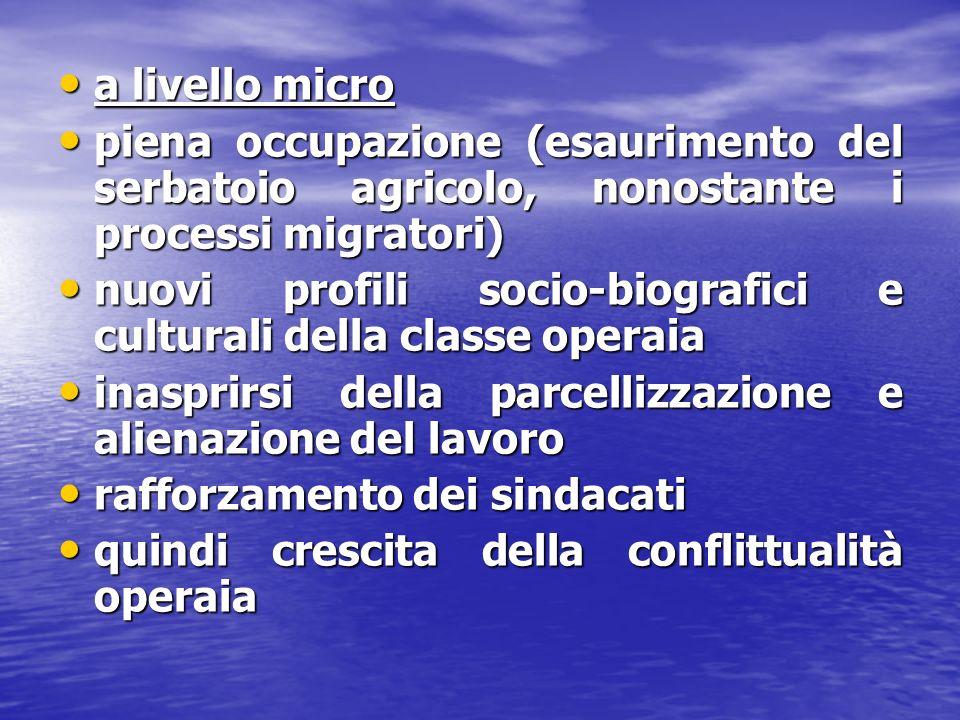 a livello micro piena occupazione (esaurimento del serbatoio agricolo, nonostante i processi migratori)
