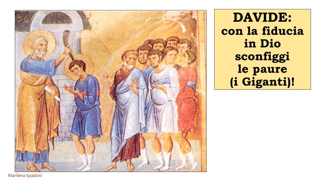 DAVIDE: con la fiducia in Dio sconfiggi le paure (i Giganti)!