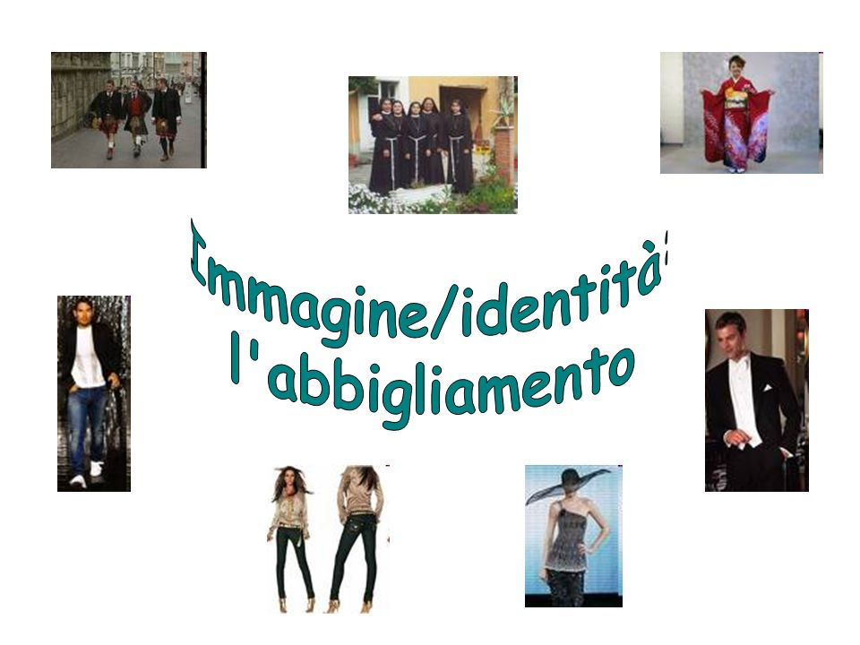 Immagine/identità: l abbigliamento