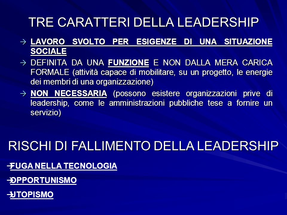 TRE CARATTERI DELLA LEADERSHIP