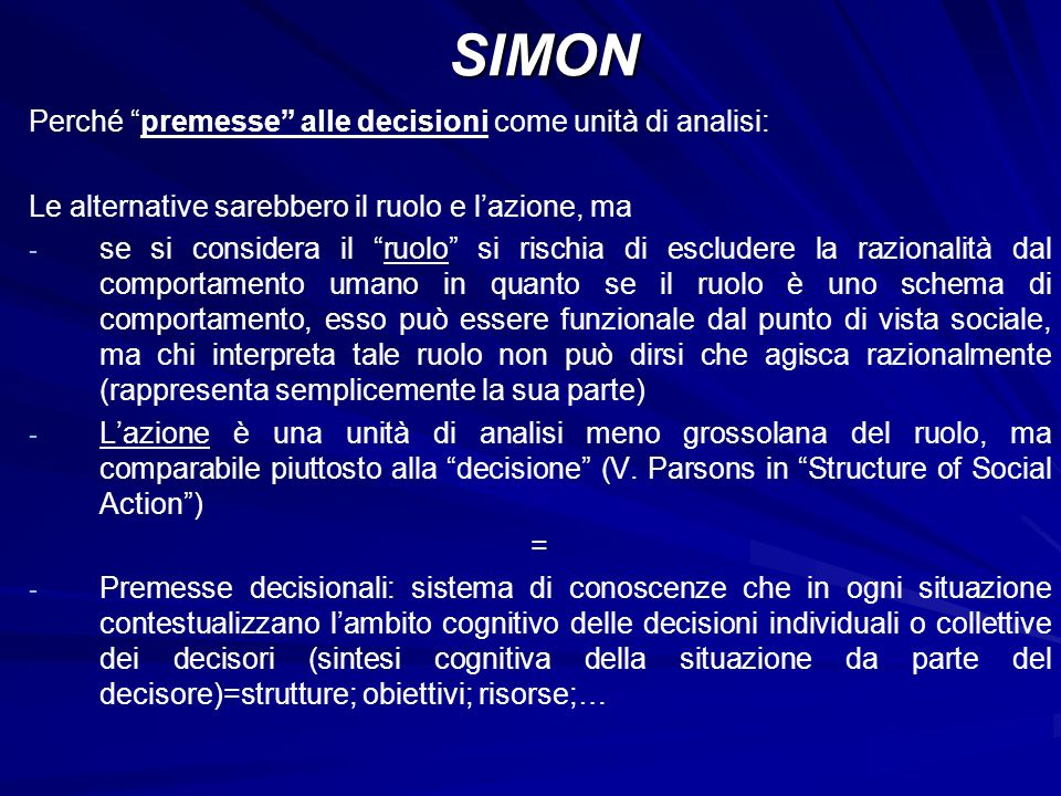 SIMON Perché premesse alle decisioni come unità di analisi: